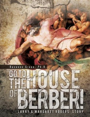 Go to the House of Berber!  -     By: Ravonne Green Ph.D.