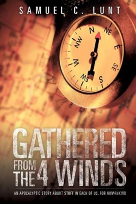 Gathered from the 4 Winds  -     By: Samuel C. Lunt