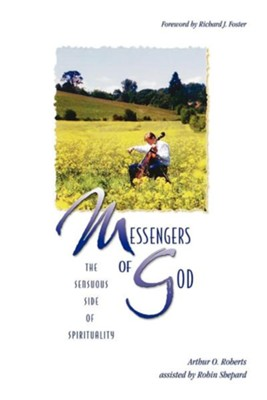 Messengers of God: The Sensuous Side of Spirituality  -     By: Arthur O. Roberts