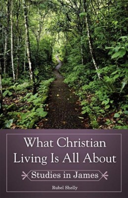 What Christian Living Is All about  -     By: Rubel Shelly