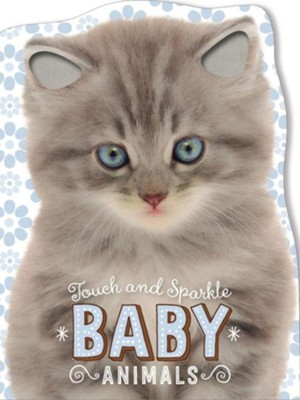 Touch and Sparkle Baby Animals  -     By: Thomas Nelson