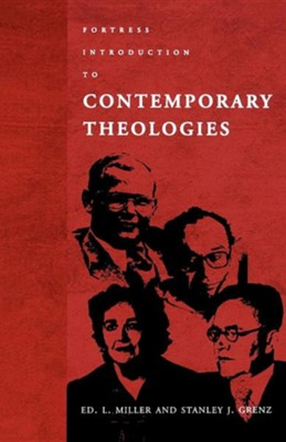 Fortress Introduction to Contemporary Theologies   -     By: Ed L. Miller, Stanley J. Grenz