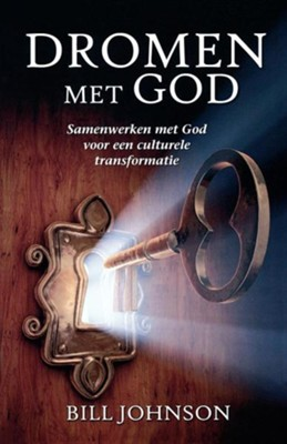 Dreaming with God/Secrets to Imitating God (Dutch)  -     By: Bill Johnson