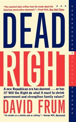 Dead Right   -     By: David Frum