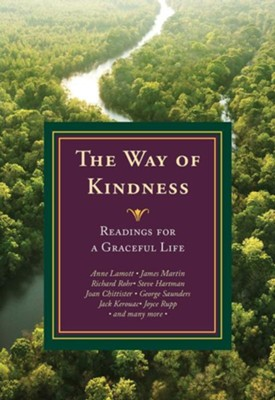 The Way of Kindness: Readings for a Graceful Life  -     Edited By: Michael Leach, James T. Keane, Doris Goodnough