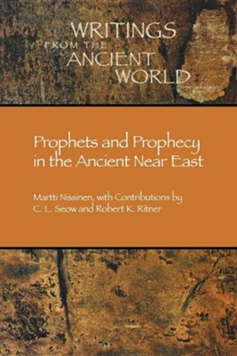 Prophets & Prophecy in the Ancient Near East   -     By: Martti Nissinen