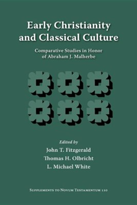 Early Christianity and Classical Culture: Comparative Studies in Honor of Abraham J. Malherbe  -     Edited By: John T. Fitzgerald, Thomas H. Olbricht, L. Michael White     By: John T. Fitzgerald(ED.), Thomas H. Olbricht(ED.) & L. Michael White(ED.)