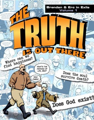 The Truth Is Out There: Brendan & Erc in Exile, Volume 1  -