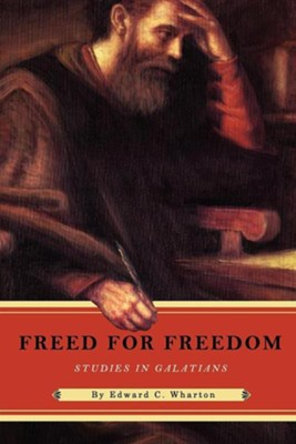 Freed for Freedom  -     By: Edward C. Wharton