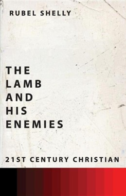 The Lamb and His Enemies  -     By: Rubel Shelly
