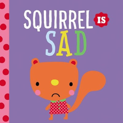 Playdate Pals Squirrel Is Sad  -     By: Thomas Nelson