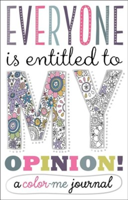 Everyone Is Entitled to My Opinion! Coloring Book  -