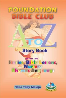 Foundation Bible Club A-Z Story Book  -     By: Dipo Toby Alakija