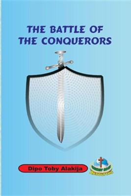 The Battle of the Conquerors  -     By: Dipo Toby Alakija