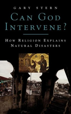 Can God Intervene?: How Religion Explains Natural Disasters  -     By: Gary Stern
