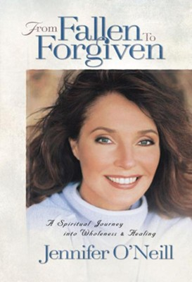 From Fallen to Forgiven  -     By: Jennifer O'Neill