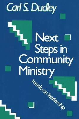 Next Steps in Community Ministry: Hands-On Leadership  -     By: Carl S. Dudley