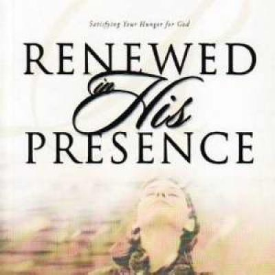 Renewed in His Presence: Satisfying Your Hunger for God  -     By: Lynne Hammond