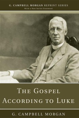 The Gospel According to Luke  -     By: G. Campbell Morgan