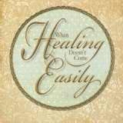When Healing Doesn't Come Easily  -     By: Lynne Hammond