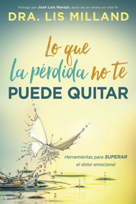 Lo que la pérdida no te puede quitar  (what a Loss Can't Take Away from You)  -     By: Lis Milland