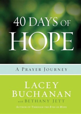 40 Days of Hope: A Prayer Journey  -     By: Lacey Buchanan