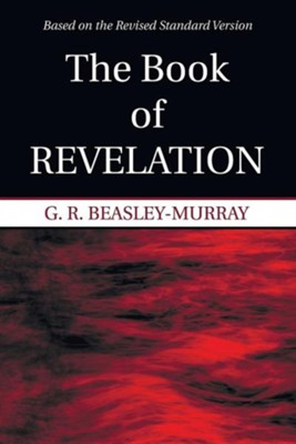The Book of Revelation: Based on the Revised Standard Version  -     By: G.R. Beasley-Murray
