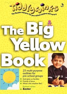 Tiddlywinks: The Big Yellow Book  -     By: Scripture Union