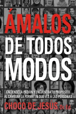 &#193malos de todos modos (Love Them Anyway)  -     By: Choco De Jes&#250s EdD