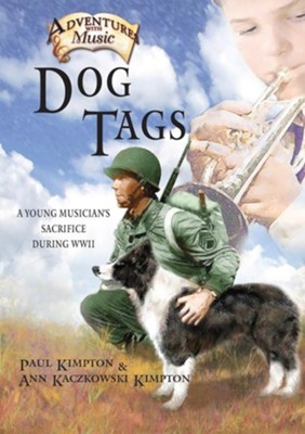 Dog Tags: A Boy and His Bugle in America During WWII  -     By: Paul Kimpton, Ann Kaczkowski Kimpton