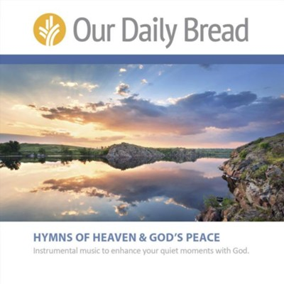 Our Daily Bread Hymns of Heaven and God's Peace - 2 CD Set  -