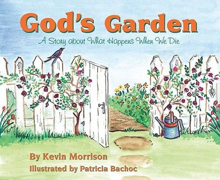 God\'s Garden: A Story about What Happens When We Die: Kevin Morrison ...