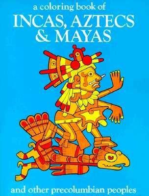 Incas, Aztecs and Mayas-Coloring Book: Bellerophon Books ...