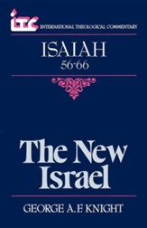 Isaiah 56-66: The New Israel (International Theological Commentary)