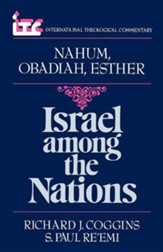 Nahum, Obadiah, Esther: Israel Among the Nations (International Theological Commentary)