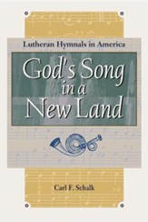 God's Song in a New Land: Lutheran Hymnals in America