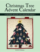 Christmas Tree Advent Calendar: A Country Quilted and Appliqued Project