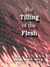 The Tilling of the Flesh