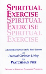 Spiritual Exercise: A Simplified Version of the Basic Lesson Series on Practical Christian Living