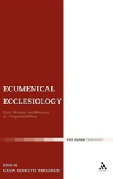 Ecumenical Ecclesiology: Unity, Diversity and Otherness in a Fragmented World