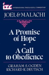 Joel & Malachi: A Promise of Hope, a Call to  Obedience (International Theological Commentary)