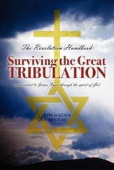 The Revelation Handbook: Surviving the Great Tribulation