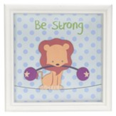 Be Strong, Lion, Framed Art