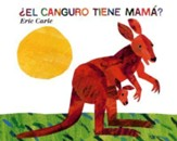 El Canguro Tiene Mama? = Does a Kangaroo Have a Mother