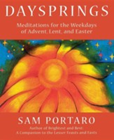 Daysprings: Meditations for the Weekdays of Advent, Lent, and Easter