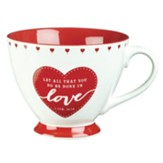 Let All That You Do Be Done in Love Mug