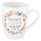 For We Live By Faith Not By Sight Mug