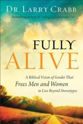 Fully Alive: A Biblical Vision of Gender That Frees Men and Women to Live Beyond Stereotypes - Slightly Imperfect