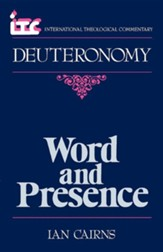 Deuteronomy: Word and Presence (International Theological Commentary)