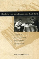 Charlotte von Kirschbaum and Karl Barth: A Study in Biography and the History of Theology